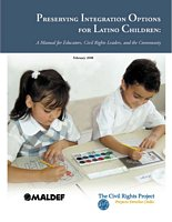 Preserving Integration Options for Latino Children: A Manual for Educators, Civil Rights Leaders, and the Community
